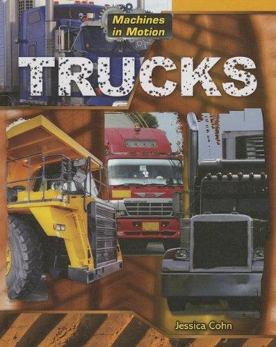 Trucks (Machines in Motion): Cohn, Jessica