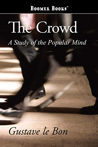 9781434100559: The Crowd: A Study of the Popular Mind