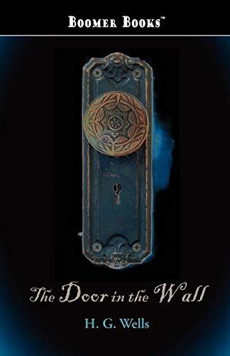 The Door in the Wall: H. G. Wells
