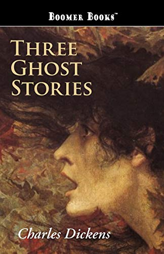 Three Ghost Stories (1434101525) by Dickens, Charles