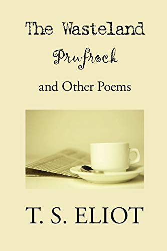 The Wasteland, Prufrock, and Other Poems: T. S. Eliot