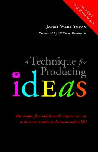 9781434102751: A Technique for Producing Ideas: The simple, five-step formula anyone can use to be more creative in business and in life!