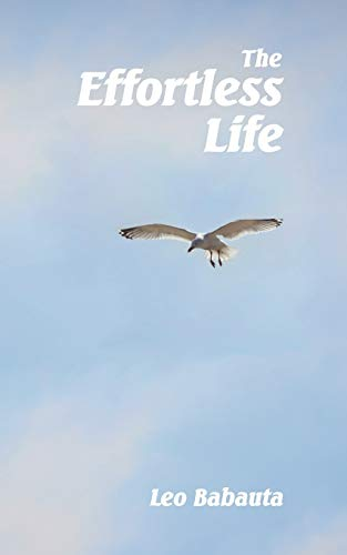 9781434103499: The Effortless Life