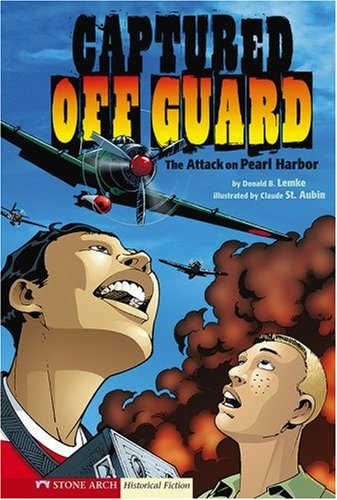 9781434204936: Captured Off Guard: The Attack on Pearl Harbor (Historical Fiction)