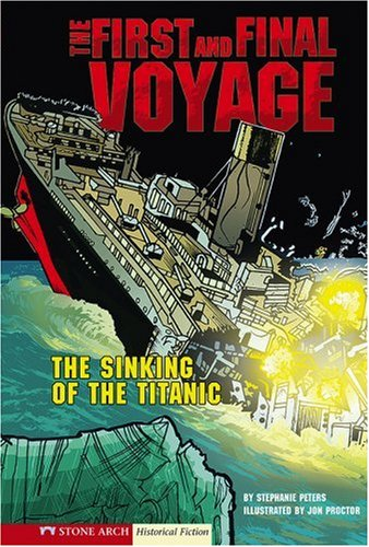9781434204943: The First and Final Voyage: The Sinking of the Titanic (Historical Fiction)