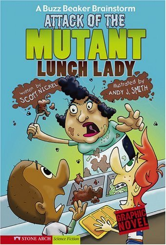 9781434205018: Attack of the Mutant Lunch Lady (Graphic Sparks) (Graphic Fiction: Tiger Moth)