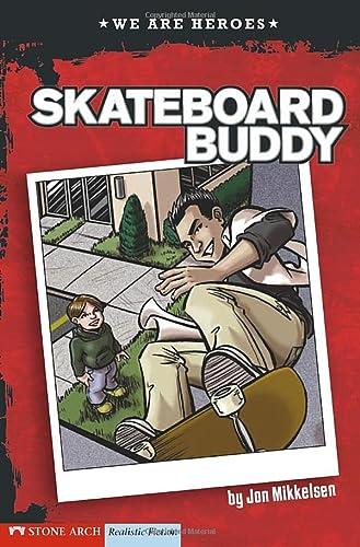 9781434207883: Skateboard Buddy (We Are Heroes)