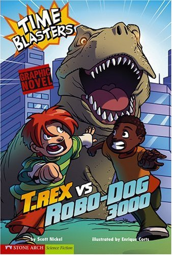 9781434208576: T. Rex vs Robo-Dog 3000: Time Blasters (Graphic Sparks)