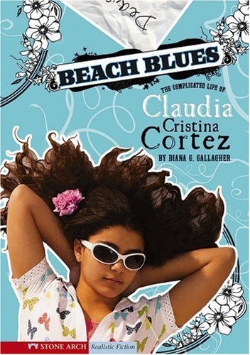9781434208699: Beach Blues: The Complicated Life of Claudia Cristina Cortez (Claudia Cristina Cortez Uncomplicates Your Life)