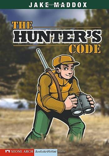 The Hunter's Code (Jake Maddox Sports Stories): Jake Maddox
