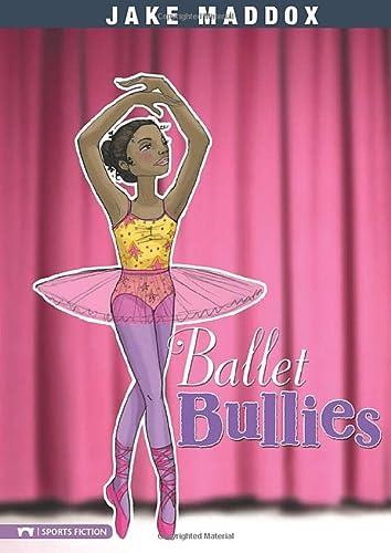 Ballet Bullies (Impact Books): Jake Maddox