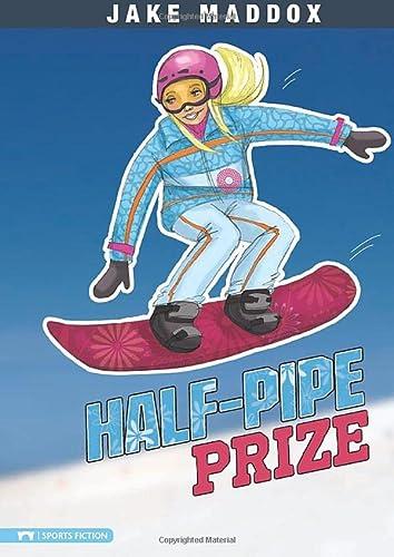 9781434216076: Half-Pipe Prize (Jake Maddox Girl Sports Stories)
