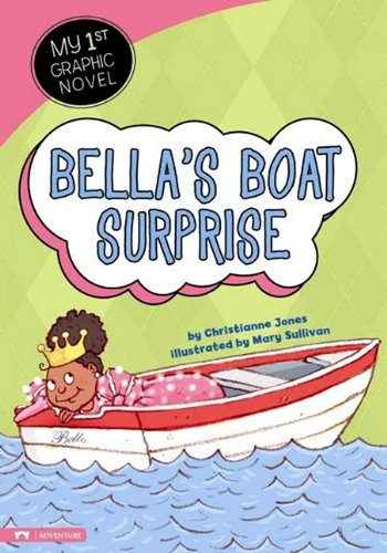Bella's Boat Surprise (My First Graphic Novel): Christianne C. Jones;