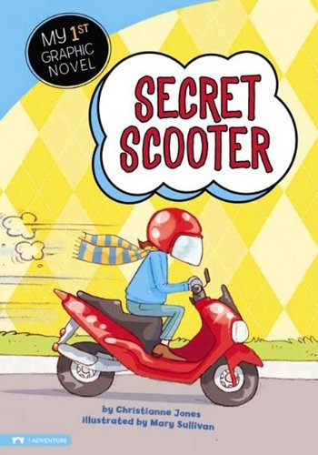 Secret Scooter (My First Graphic Novel) (1434216195) by Jones, Christianne C.