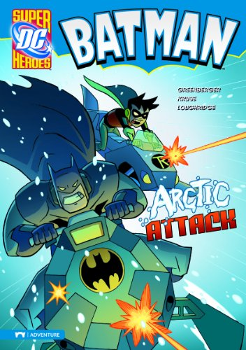Arctic Attack (Batman): Robert Greenberger