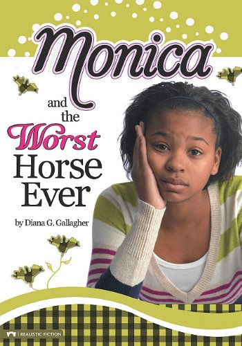 Monica and the Worst Horse Ever: Diana G. Gallagher