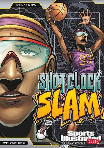 9781434220707: Shot Clock Slam (Sports Illustrated Kids Graphic Novels)