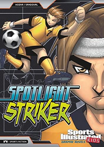 9781434221285: Spotlight Striker (Sports Illustrated Kids Graphic Novels)