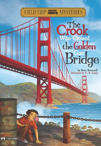 The Crook Who Crossed the Golden Gate Bridge (Field Trip Mysteries): Steve Brezenoff