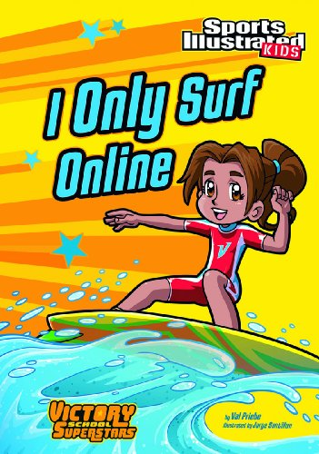 I Only Surf Online (Victory School Superstars): Val Priebe