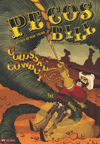 Pecos Bill, Colossal Cowboy: The Graphic Novel (Graphic Spin (Quality Paper))