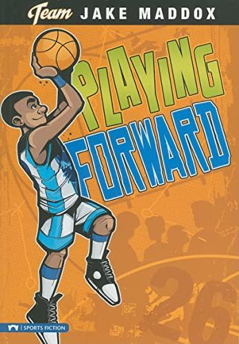Playing Forward (Team Jake Maddox): Maddox, Jake