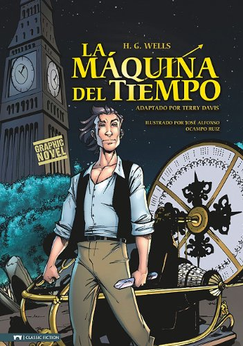 La Maquina del Tiempo (Classic Fiction) (Spanish Edition): H.G. Wells