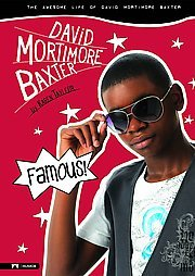 9781434225030: Famous (Scholastic): The Awesome Life of David Mortimore Baxter