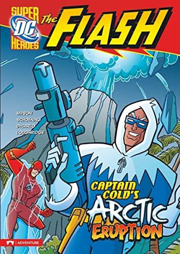 Captain Cold's Arctic Eruption (Dc Super Heroes): Jane B. Mason