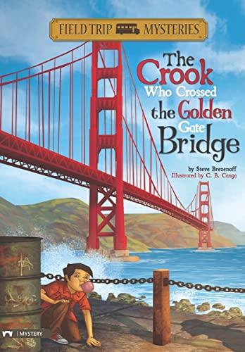 The Crook Who Crossed the Golden Gate Bridge: Brezenoff, Steve