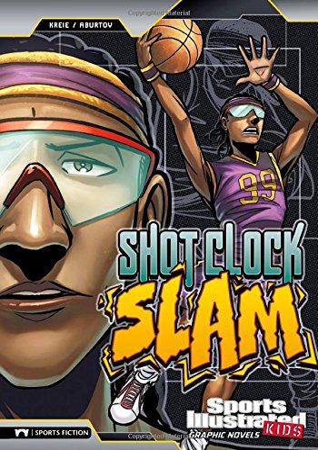 9781434227867: Shot Clock Slam (Sports Illustrated Kids Graphic Novels)