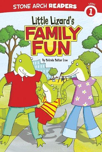 Little Lizard's Family Fun (Stone Arch Readers Level 1: Little Lizards): Crow, Melinda Melton