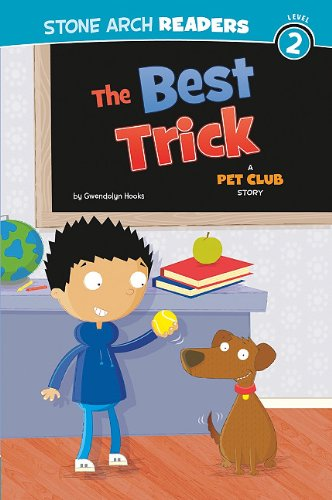 The Best Trick: A Pet Club Story: Gwendolyn Hooks