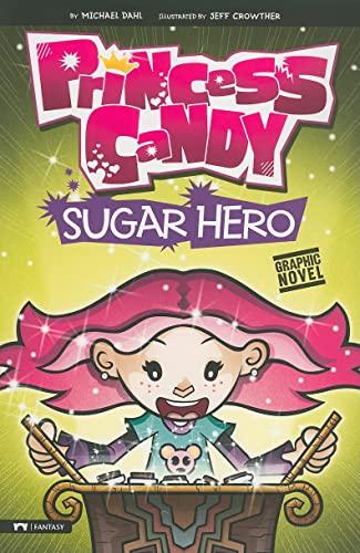 9781434228017: Sugar Hero: Princess Candy (Graphic Sparks)