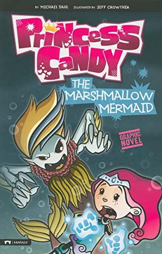 9781434228024: The Marshmallow Mermaid (Princess Candy)