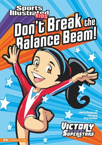 9781434228079: Don't Break the Balance Beam! (Sports Illustrated Kids Victory School Superstars)
