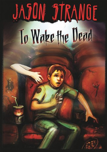 To Wake the Dead (Jason Strange): Strange, Jason
