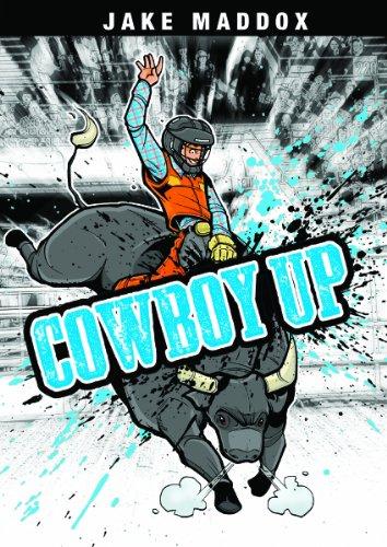 Cowboy Up (Jake Maddox Sports Stories): Maddox, Jake