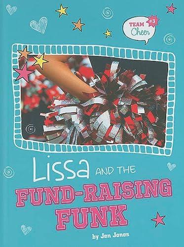 Lissa and the Fund-Raising Funk: # 3 (Team Cheer): Jones, Jen
