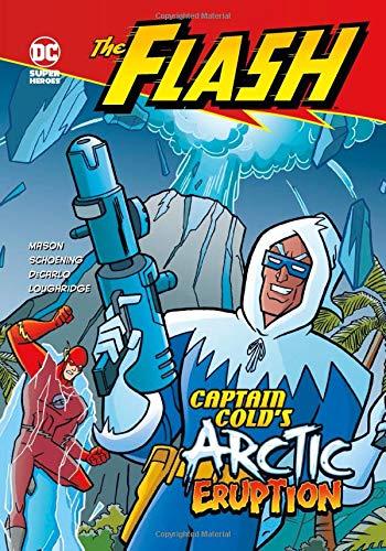 9781434230898: Captain Cold's Arctic Eruption (The Flash)