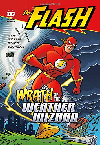 Wrath of the Weather Wizard (The Flash): Lemke, Donald; DeCarlo, Mike; Loughridge, Lee