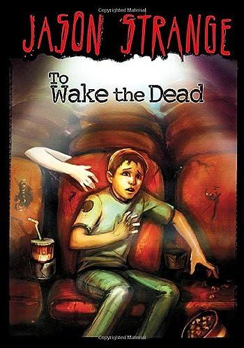 To Wake the Dead (Jason Strange): Jason Strange