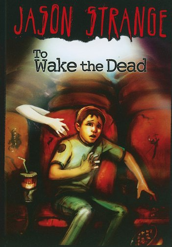 9781434230942: To Wake the Dead (Jason Strange)