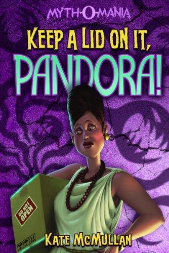 9781434231956: Keep a Lid on It, Pandora! (Myth-O-Mania)