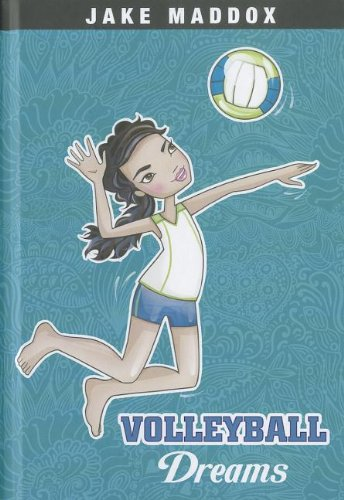 Volleyball Dreams (Jake Maddox Girl Sports Stories): Maddox, Jake