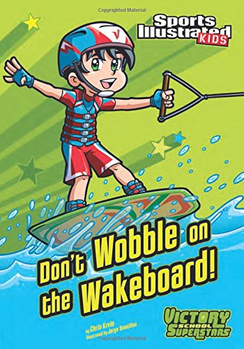 9781434233967: Don't Wobble on the Wakeboard! (Sports Illustrated Kids Victory School Superstars)