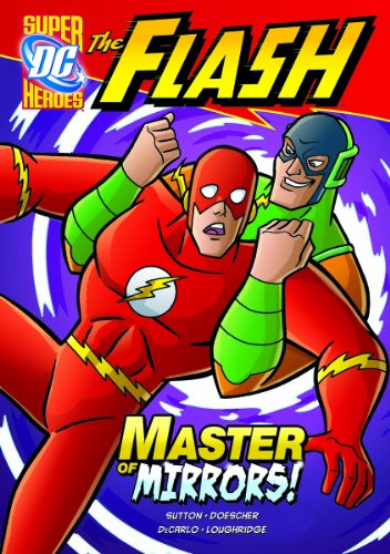The Flash: Master of Mirrors! (Dc Super Heroes (Dc Super Villains)): Sutton, Laurie
