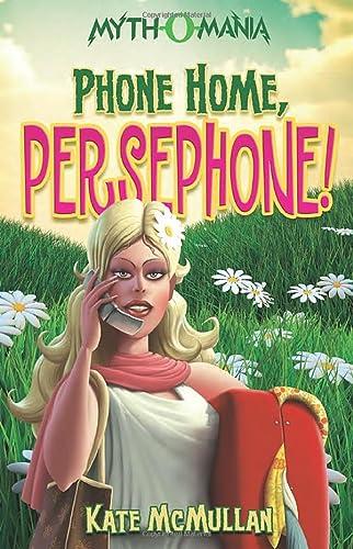 9781434234360: Phone Home, Persephone! (Myth-O-Mania)