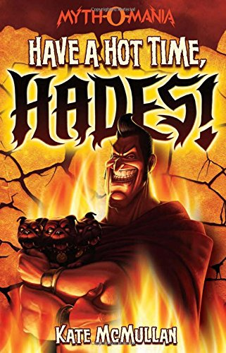 9781434234377: Have a Hot Time, Hades! (Myth-O-Mania)