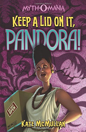 9781434234391: Keep a Lid on It, Pandora! (Myth-O-Mania)